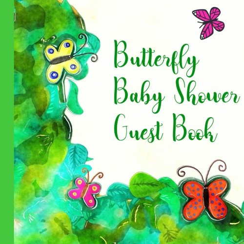 Butterfly Baby Shower Guest Book: Beautiful Butterfly Baby Shower Guest Book + Bonus Gift Tracker + Bonus Baby Shower Printable Games You Can Print ... Butterfly Baby Shower Games) (Volume 1) for $<!--$8.95-->
