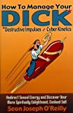 How to Manage Your D.I.C.K. by Sean Joseph O'Reilly (2001-09-18)