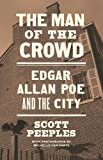 The Man of the Crowd: Edgar Allan Poe and the City