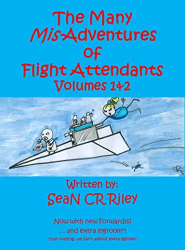 Download for free The Many Mis-Adventures of Flight Attendants: Volumes 1&2