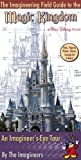img - for The Imagineering Field Guide to Magic Kingdom at Walt Disney World book / textbook / text book