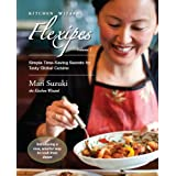 Kitchen Wizard Flexipes: Simple Time-Saving Secrets for Tasty Global Cuisine (Quick & easy recipes for more variety & nutrition. Similar to Rachael Ray, ... Oliver, Tim Ferriss, Donna Hay Book 1)
