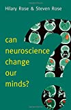 Can Neuroscience Change Our Minds? (New Human Frontiers)