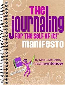 The Journaling for the Self of It!TM Manifesto by [McCarthy, Mari L.]