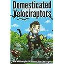 Domesticated Velociraptors (The Midnight Writers' Anthology) (Volume 1)