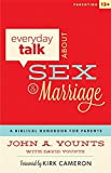 Everyday Talk About Sex and Marriage: A Biblical Handbook for Parents
