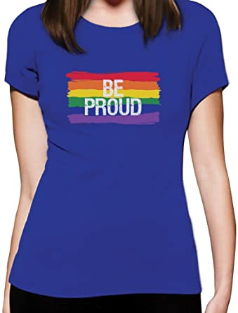 Be Proud - Geschenk mit Regenbogen Flagge CSD Shirt Damen T-Shirt Slim Fit  Small