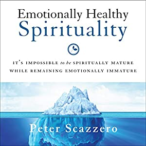 Emotionally Healthy Spirituality Hörbuch