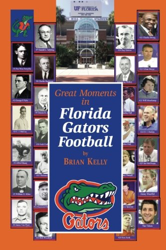 Great Moments in Florida Gators Football: This book begins at the beginning of football and goes to the Jim McElwain era