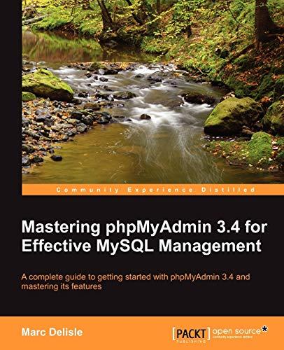 Mastering phpMyAdmin 3.4 for Effective MySQL