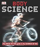 Body Science, Dorling Kindersley Publishing Staff and James Cracknell, 0756651514