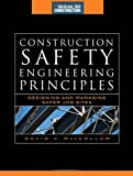 img - for Construction Safety Engineering Principles (McGraw-Hill Construction Series): Designing and Managing Safer Job Sites by MacCollum, David(December 18, 2006) Hardcover book / textbook / text book