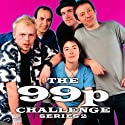 The 99p Challenge: Complete Series 2 Radio/TV Program by BBC Audiobooks Narrated by  uncredited