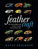 ISBN: 0811717798 - Feather Craft: The Amazing Birds and Feathers Used in Classic Salmon Flies