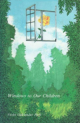 Windows to Our Children: A Gestalt Therapy Approach to Children and Adolescents
