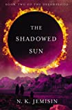 Image of The Shadowed Sun (The Dreamblood)