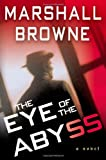 The Eye of the Abyss, Marshall Browne, 0312311567