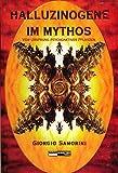 Halluzinogene im Mythos: Vom Ursprung psychoaktiver Pflanzen