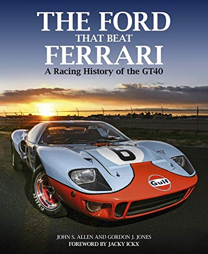 The Ford that Beat Ferrari: A Racing History of the GT40 (Ferrari Für Männer)