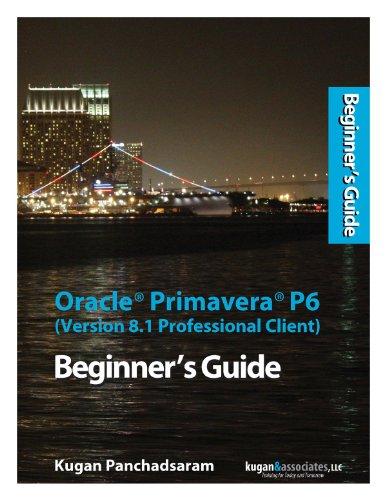 Oracle Primavera P6 (Version 8.1 Professional Client) Beginner's Guide Pdf