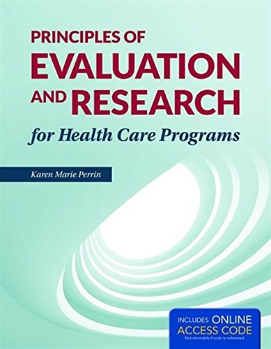Principles of Evaluation and Research for Health Care Programs ()