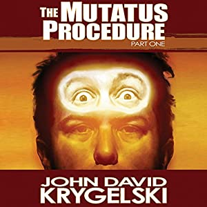 The Mutatus Procedure, Part One Audiobook