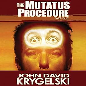 The Mutatus Procedure, Part One Audiobook
