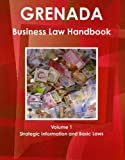 Grenada Business Law Handbook, IBP USA, 1438769954