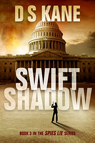 Perfect for fans who love Robert Ludlum, Lee Child, and Barry Eisler! A spy's cover is blown and she is fired from her agency. To survive, she must fight for her life against terrorists and work to uncover a mole…Swiftshadow (Spies Lie Book 3) by DS Kane