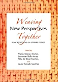 Weaving New Perspectives Together: Some Reflections on Literary Studies, Maria Alonso Alonso, 1443839116