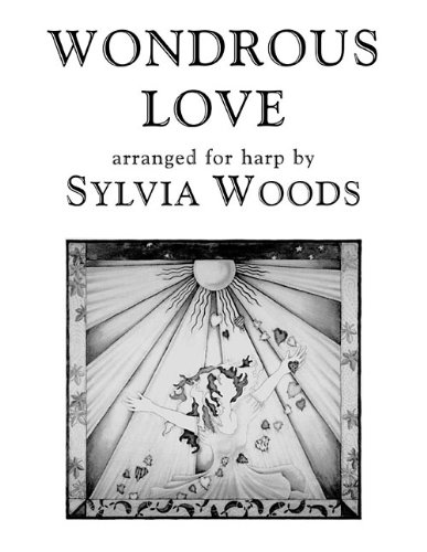 Sylvia Woods Harp Music (WONDROUS LOVE - ARRANGED FOR HARP)