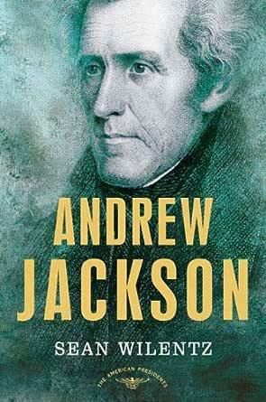 Amazon Com Andrew Jackson The American Presidents Series The