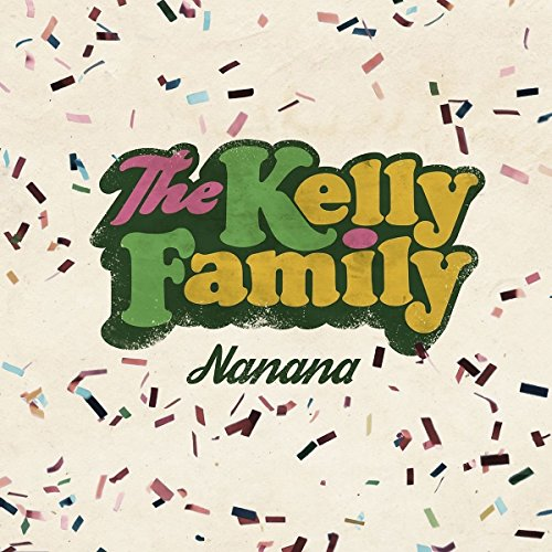 The Kelly Family - Nanana - CDS - FLAC - 2017 - VOLDiES Download