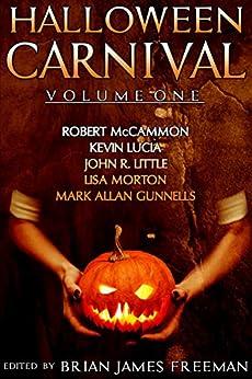 Halloween Carnival Volume 1 by [McCammon, Robert, Lucia, Kevin, Little, John R., Morton, Lisa]