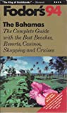 Bahamas '94, Fodor's Travel Publications, Inc. Staff, 0679025014