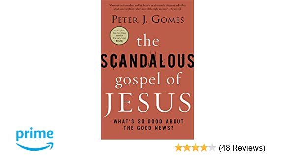 The Scandalous Gospel of Jesus: What's So Good About the