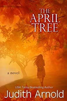 The April Tree by [Arnold, Judith]