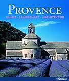 Provence. Kunst - Landschaft - Architektur. (Kultur pur)