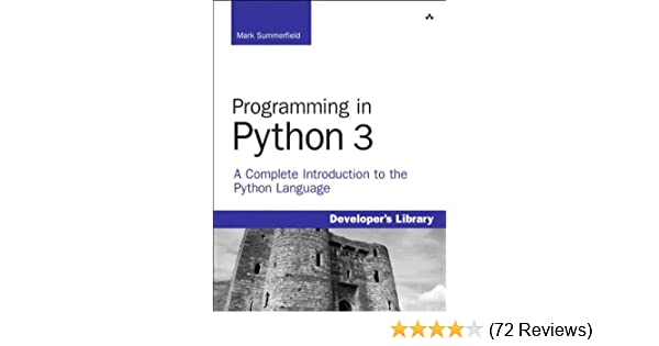 Amazon com: Programming in Python 3: A Complete Introduction to the