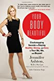 Your Body Beautiful, Jennifer Ashton and Christine Rojo, 1583335102