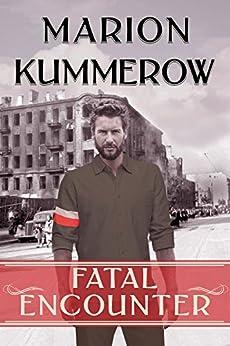 Fatal Encounter (War Girls Book 5) by [Kummerow, Marion]