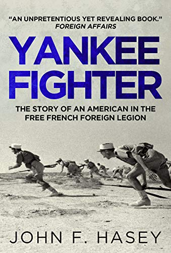 Yankee Fighter: The Story Of An American In The Free French Foreign Legion