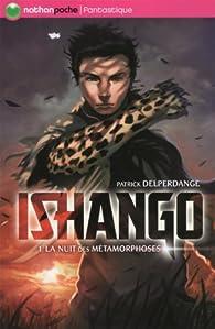 Ishango, tome 1 : La nuit des métamorphoses par Patrick Delperdange