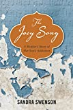 img - for The Joey Song: A Mother's Story of Her Son's Addiction book / textbook / text book
