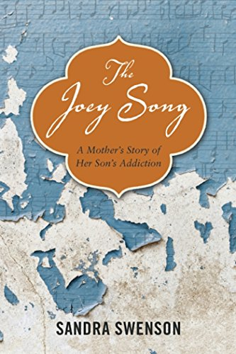 The Joey Song: A Mother's Story of Her Son's Addiction by Central Recovery Press