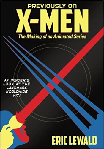 Previously On X Men The Making Of An Animated Series Eric