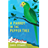 A Parrot in the Pepper Tree: A Sequel to Driving Over Lemons (Lemons Trilogy)