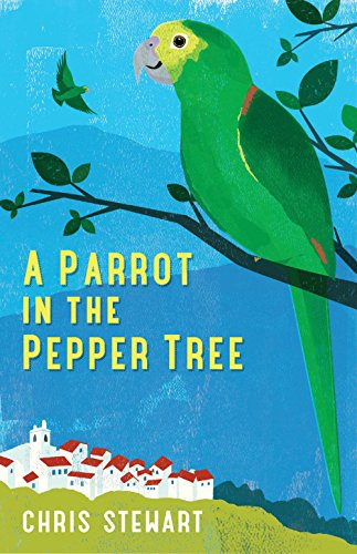 (A Parrot in the Pepper Tree: A Sequel to Driving Over Lemons (Lemons Trilogy Book 2))