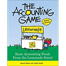 The Accounting Game, 2E: Basic Accounting Fresh from the Lemonade Stand