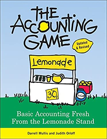 The Accounting Game: Basic Accounting Fresh from the Lemonade Stand (Business Taxes Software)